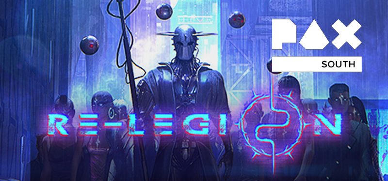 PAX South: Re-Legion Makes its Cyberpunk Cultist RTS Debut