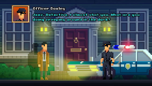 "Screenshot of ""The Darkside Detective,"" with Detective McQueen and Officer Dooley in front of a police car and house. Captioned with Officer Dooley's dialogue."