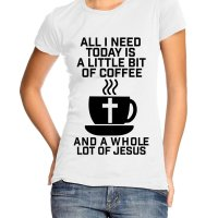 All I need is a little bit of coffee and a whole lot of Jesus t-shirt by Clique Wear
