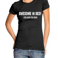Awesome in Bed! I Can Sleep for Hours Saucy t-shirt by Clique Wear