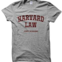 Harvard Law Just Kidding t-shirt by Clique Wear