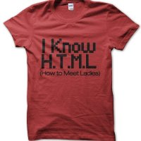 I know HTML (How to Meet Ladies) t-shirt by Clique Wear