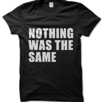 Nothing Was the Same t-shirt by Clique Wear