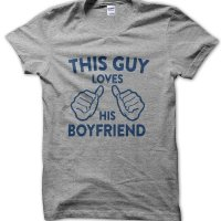 This guy loves his boyfriend t-shirt by Clique Wear