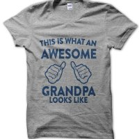 This is what an awesome grandpa looks like t-shirt by Clique Wear