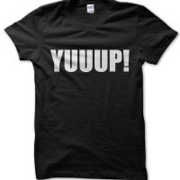 Yuuup! Storage Wars t-shirt by Clique Wear
