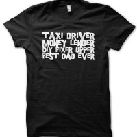 Taxi driver Money lender DIY Fixer upper Best dad ever t-shirt by Clique Wear