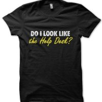 Do I look like the help desk? t-shirt by Clique Wear