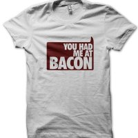 You had me at bacon t-shirt by Clique Wear