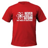 Never Trust an Atom t-shirt by Clique Wear