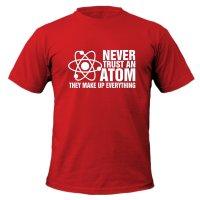 Never Trust an Atom t-shirt by Clique Wear