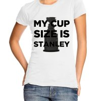 My Cup Size is Stanley Girl t-shirt by Clique Wear