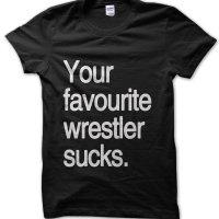 Your favourite wrestler suck t-shirt by Clique Wear