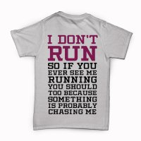 I Don't Run so if you see me running you should too t-shirt by Clique Wear