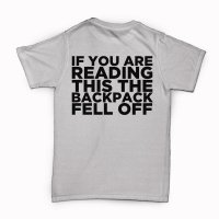 If You Are Reading This the Backpack Fell Off Reverse t-shirt by Clique Wear