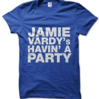 Jamie Vardys Havin a Party t-shirt by Clique Wear