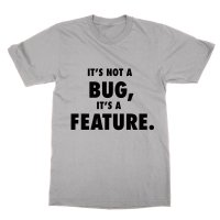 It's Not a Bug It's a Feature t-shirt by Clique Wear