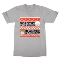 Dorothy in the Streets Blanche in the Streets Christmas t-shirt by Clique Wear