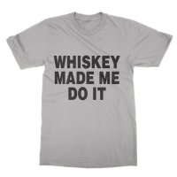 Whiskey made me do it t-shirt by Clique Wear