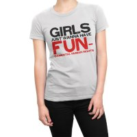 Girls Just Want To Have Fun-damental Human Rights t-shirt by Clique Wear