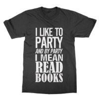 I Like to Party and by Party I Mean Read Books t-shirt by Clique Wear
