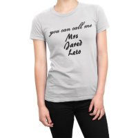 You Can Call Me Mrs Jared Leto t-shirt by Clique Wear