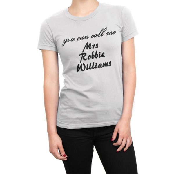 You Can Call Me Mrs Robbie Williams t-shirt by Clique Wear