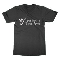 Weed That's What I'm Tolkein About t-shirt by Clique Wear