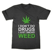 I Don't Do Drugs I Just Smoke Weed t-shirt by Clique Wear