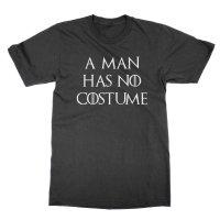 A Man Has No Costume t-shirt by Clique Wear