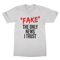 Fake The Only News I Trust t-shirt by Clique Wear
