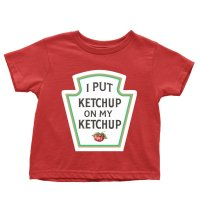 I Put Ketchup On My Ketchup t-shirt by Clique Wear