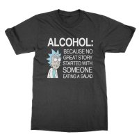Rick: Alcohol because no great story started with someone eating a salad t-shirt by Clique Wear