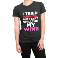 I Tried Running But I Kept Spilling My Wine t-shirt by Clique Wear