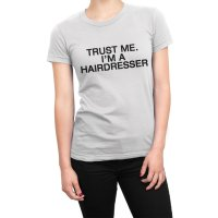 Trust Me I'm a Hairdresser t-shirt by Clique Wear