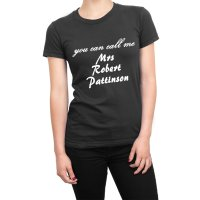You Can Call Me Mrs Robert Pattinson t-shirt by Clique Wear
