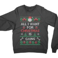 All I Want For Christmas is Gains sweatshirt by Clique Wear