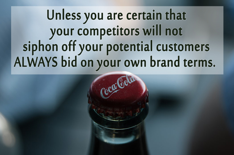 Bidding on your own brand terms helps protect your brand.