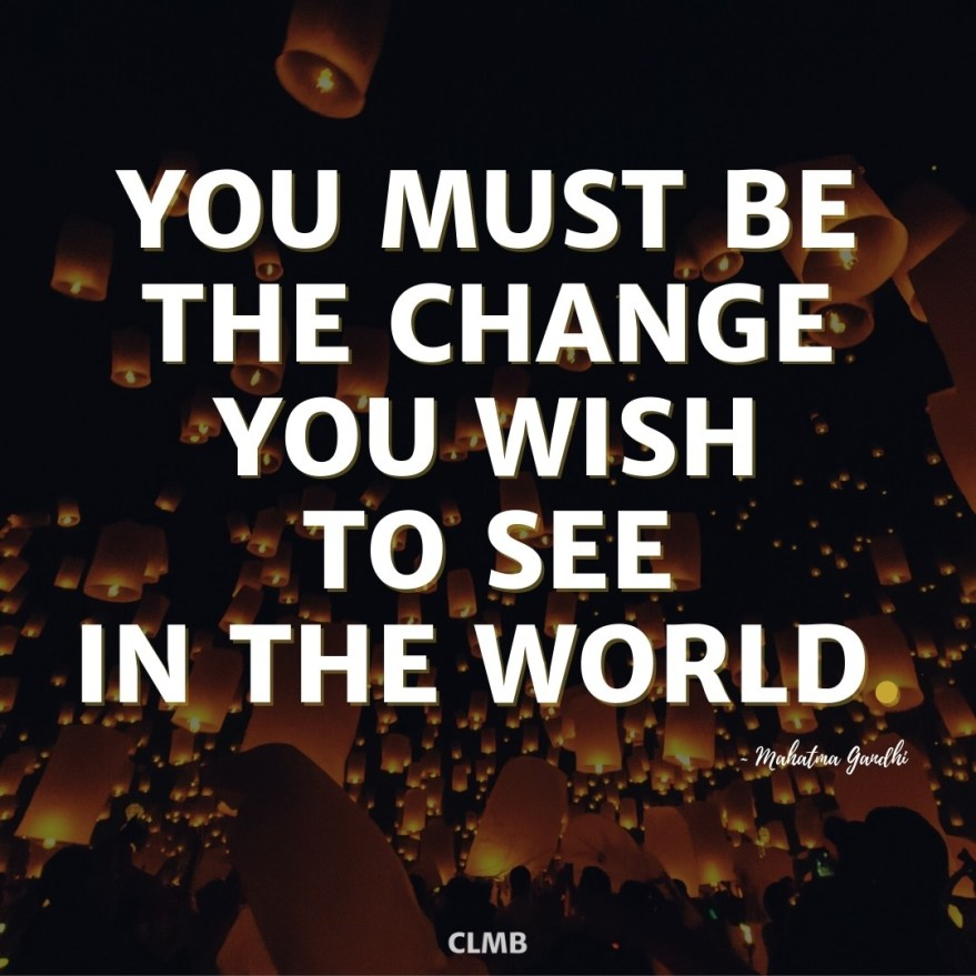 Mahatma Gandhi Be the Change Quote