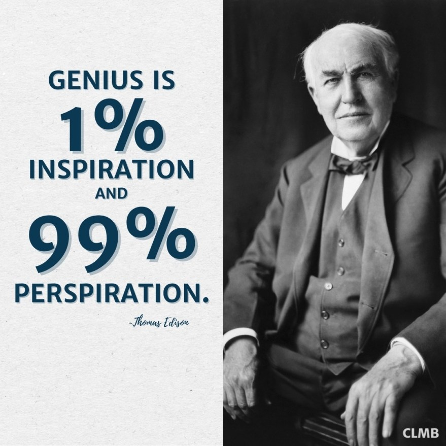 Thomas Edison Inspiration Perspiration Motivational Quote