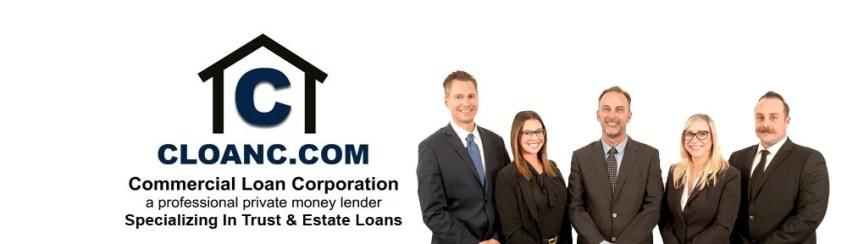 Commercial Loan Corp Trust & Estate Loans