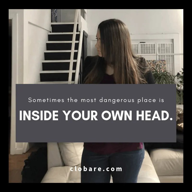 image of Clo bare with text Sometimes the most dangerous place is inside your own head.