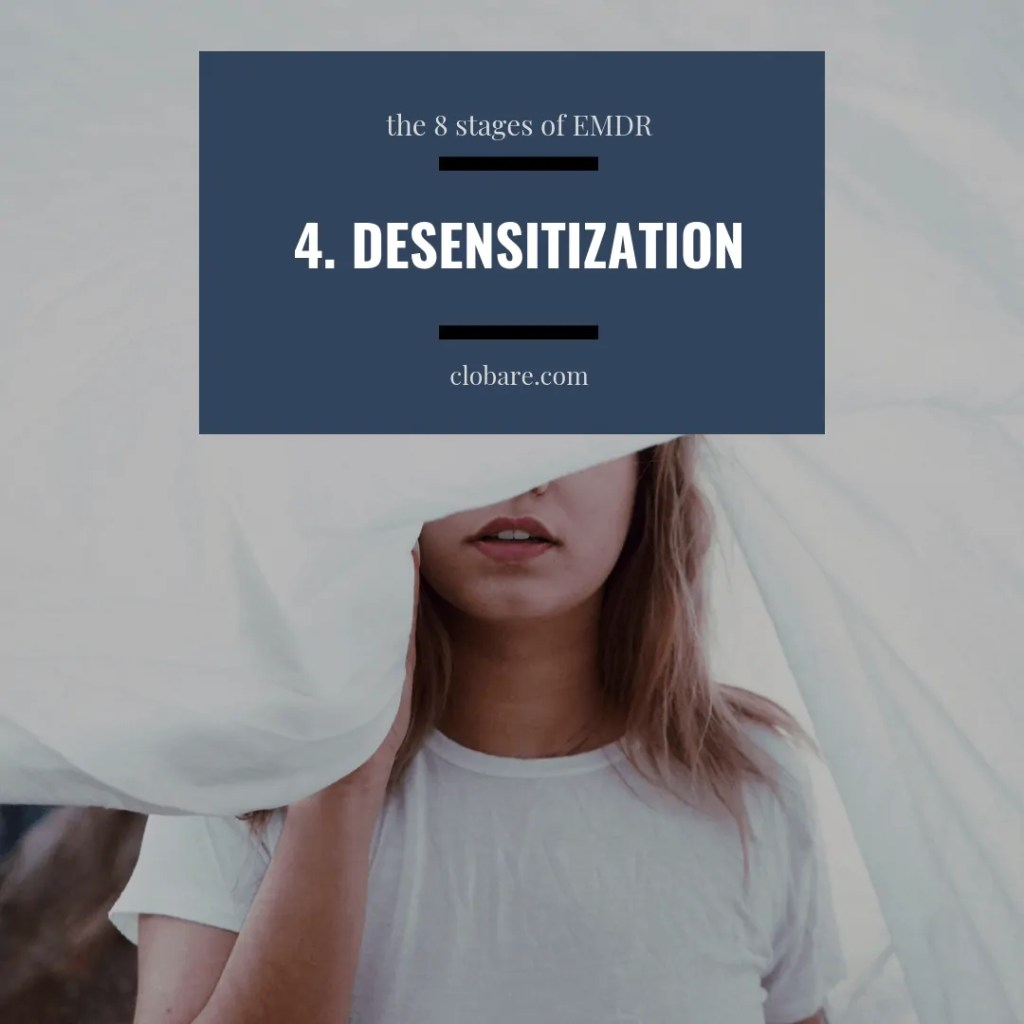 The 8 Stages of EMDR: #4 Desensitization, Clo Bare, clobare.com #mentalhealth #therapy #trauma #PTSD #EMDR