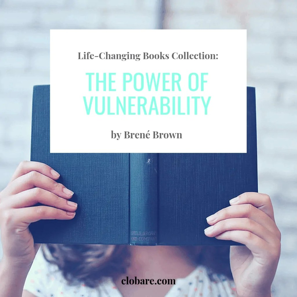 Life-Changing Books Collection: The Power of Vulnerability, Clo Bare, Clobare.com