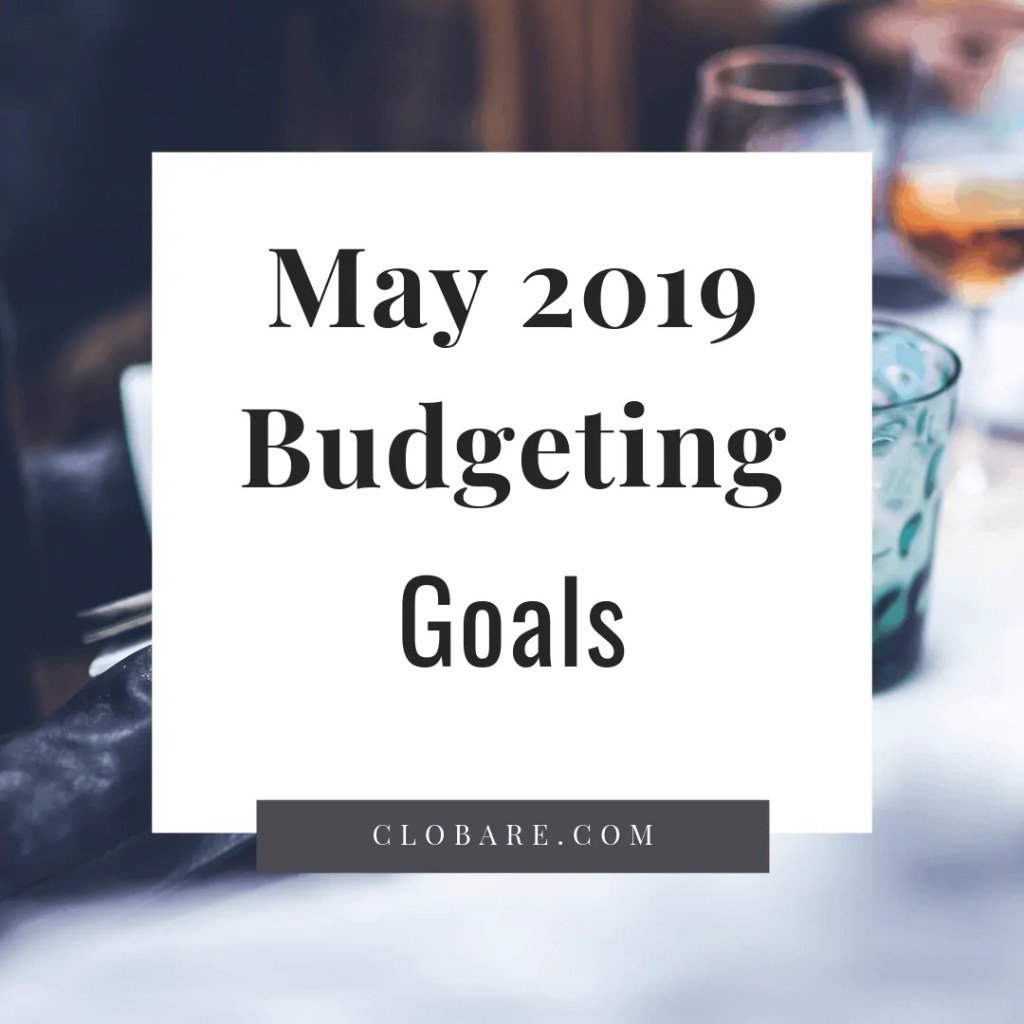 Clo Bare May 2019 Spending Report; Budget goals