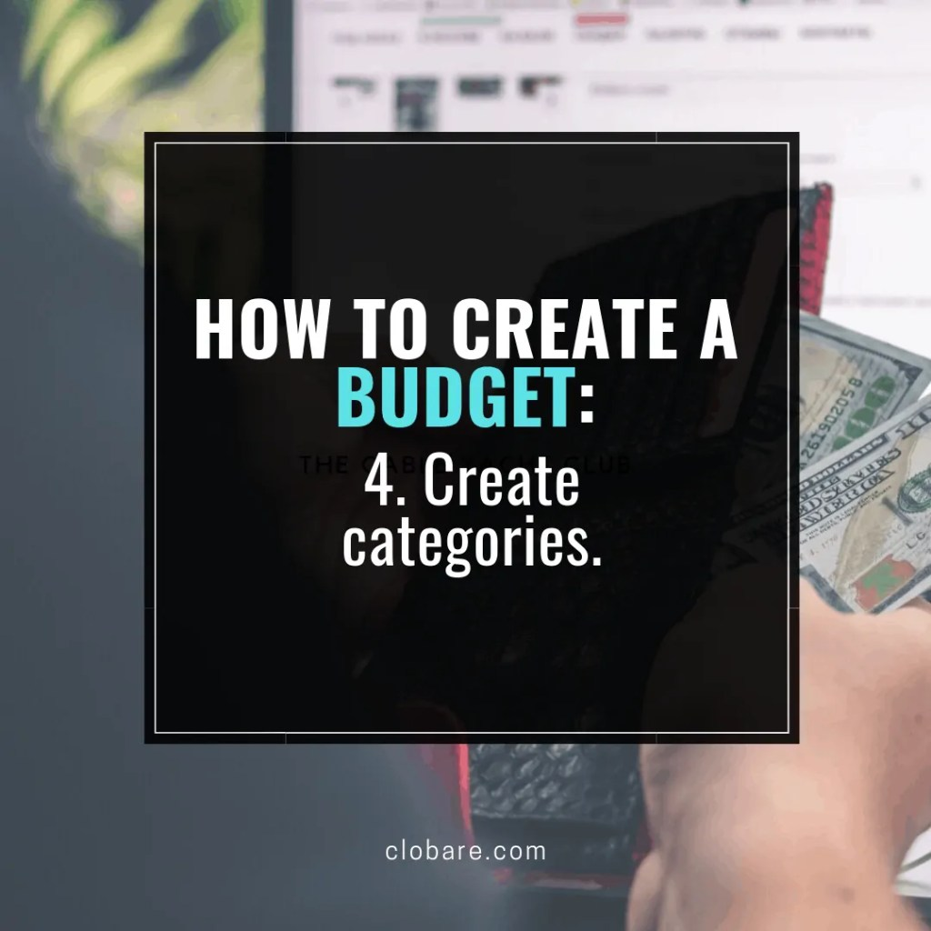How to Create a Budget: 4. Create categories. Clo Bare, clobare.com