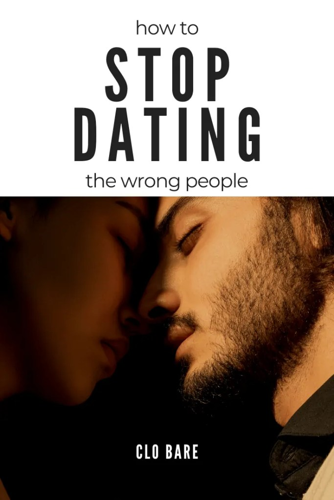 how to stop dating the wrong people