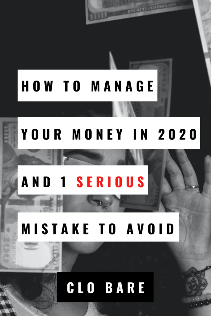how to manage your money in 2020 and one serious mistake to avoid