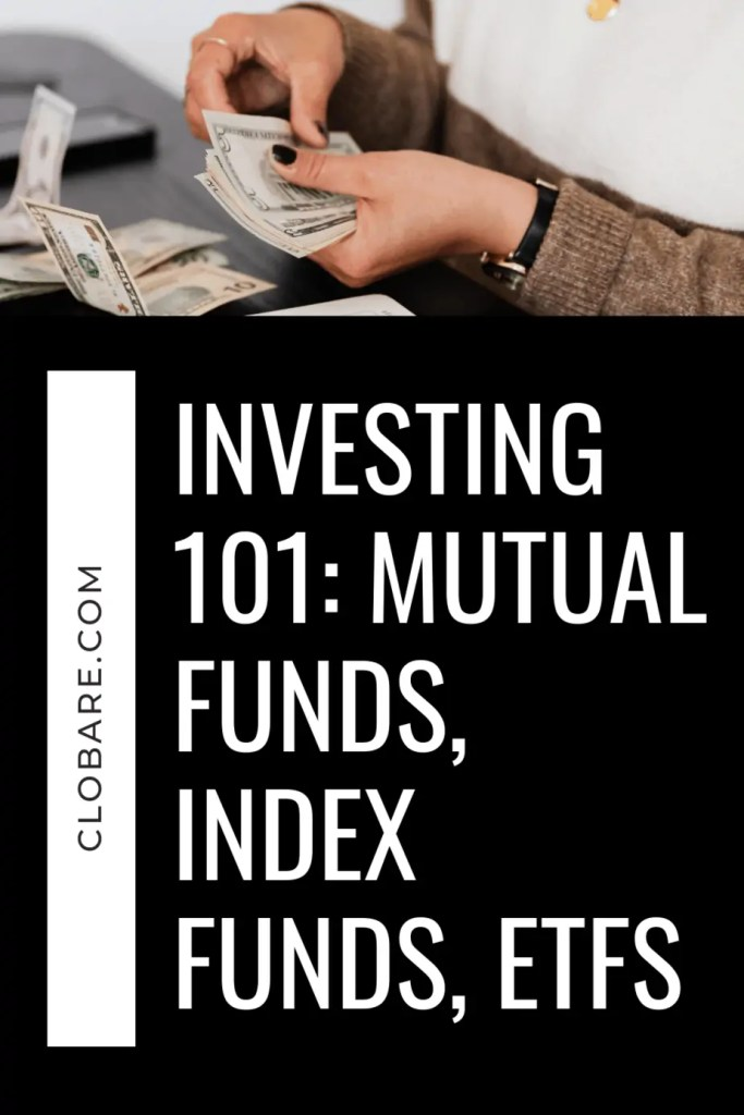 investing 101: mutual funds, index funds, etfs