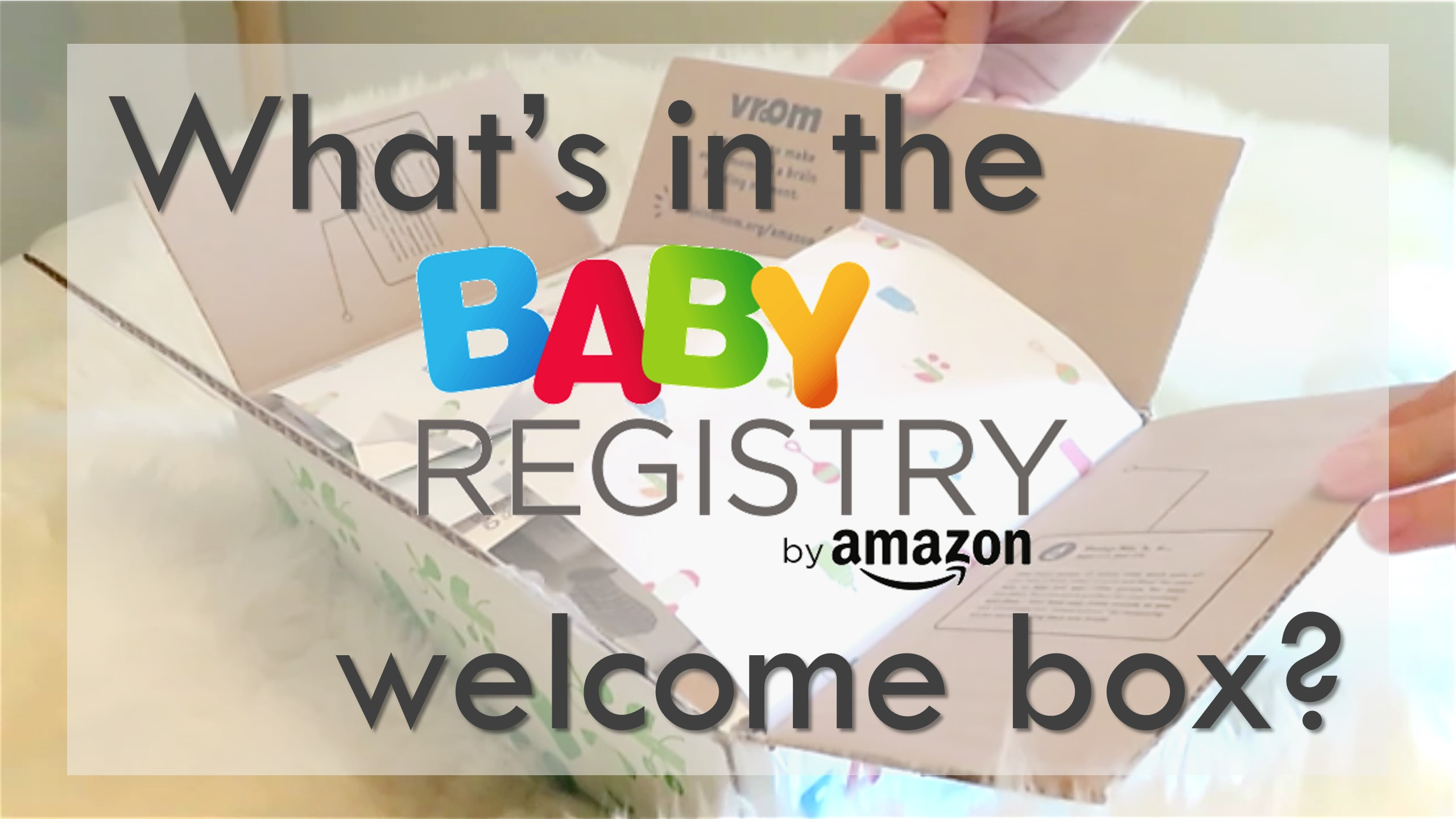 84c82645f VIDEO & BLOG] Is the Amazon Baby Registry Welcome Box Worth it ...